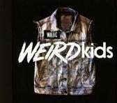Weird Kids