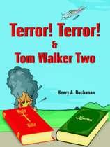 Terror! Terror! and Tom Walker Two