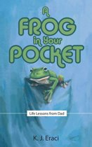 A Frog in Your Pocket
