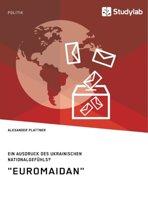 Euromaidan. Ein Ausdruck Des Ukrainischen Nationalgefuhls?