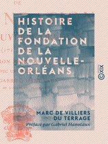 Histoire de la fondation de la Nouvelle-Orléans - 1717-1722