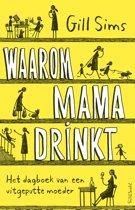 Waarom mama drinkt