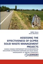Assessing the Effectiveness of Gcpfee Solid Waste Management Projects