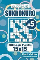 Sudoku Sukrokuro - 200 Logic Puzzles 15x15 (Volume 5)
