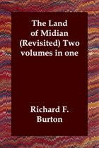 The Land of Midian (Revisited) Two Volumes in One