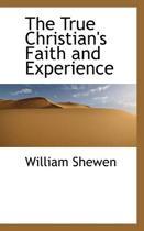 The True Christian's Faith and Experience
