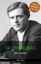 Jack London: The Complete Novels + A Biography of the Author