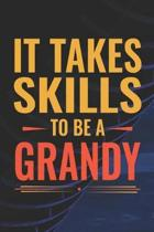 It Takes Skills To Be Grandy