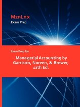 Exam Prep for Managerial Accounting by Garrison, Noreen, & Brewer, 12th Ed.