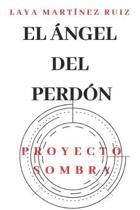 El �ngel del Perd�n: Proyecto Sombra