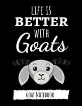 Life Is Better With Goats: Cute College Ruled Journal / Notebook / Notepad, Goat Gifts, Perfect For School