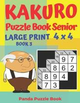 Kakuro Puzzle Book Senior - Large Print 4 x 4 - Book 3: Brain Games For Seniors - Mind Teaser Puzzles For Adults - Logic Games For Adults