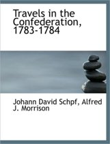 Travels in the Confederation, 1783-1784