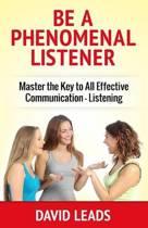 Be a Phenomenal Listener