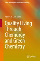 Quality Living Through Chemurgy and Green Chemistry