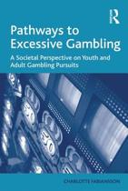Pathways to Excessive Gambling