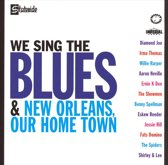 We Sing the Blues/New Orleans Our Home Town