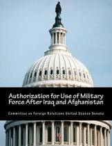 Authorization for Use of Military Force After Iraq and Afghanistan