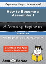 How to Become a Assembler I