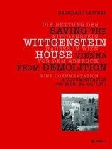 Die Rettung des Wittgenstein Hauses in Wien vor dem Abbruch. Saving the Wittgenstein House Vienna from Demolition