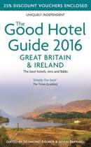 The Good Hotel Guide Great Britain & Ireland 2016