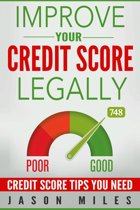 Improve Your Credit Score Legally: Credit Score Tips You Need