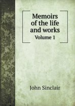 Memoirs of the Life and Works Volume 1