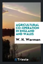 Agricultural Co-Operation in England and Wales;