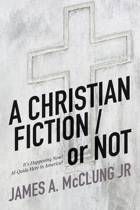 A Christian Fiction / Or Not