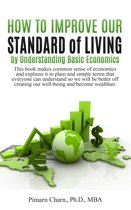 How to Improve Our Standard of Living by Understanding Basic Economics