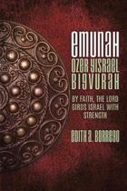 Emunah Ozer Yisrael Bigvurah