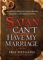 Satan, You Can't Have My Marriage