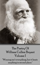 The Poetry of William Cullen Bryant - Volume 1