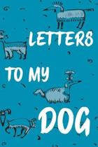 Letter's to My Dog