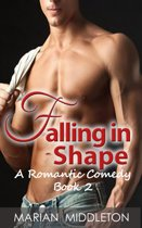 Falling in Shape: A Romantic Comedy about an Unexpected Love Story, Book 2