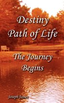 Destiny Path of Life - The Journey Begins