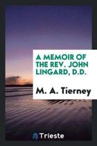 A Memoir of the Rev. John Lingard, D.D.