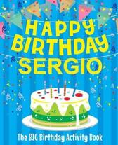 Happy Birthday Sergio - The Big Birthday Activity Book