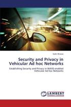 Security and Privacy in Vehicular Ad Hoc Networks