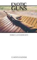 Exotic Guns Weekly 5 X 8 Planner 2019
