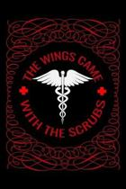 The wings came with the scrubs: Best Nurse inspirationl gift for nurseeing student Blank line journal school size notebook for nursing student Nurse J