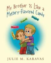My Brother Is Like a Mystery-Flavored Candy