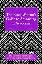 The Black Woman's Guide to Advancing in Academia