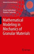 Mathematical Modeling in Mechanics of Granular Materials
