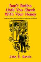 Don't Retire Until You Check with Your Honey