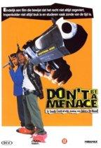 Don't Be A Menace