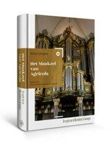 Nederlandse orgelmonografieen 13 - Het Maakzel van Agricola