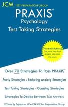 PRAXIS Psychology - Test Taking Strategies: PRAXIS 5391 Exam - Free Online Tutoring - New 2020 Edition - The latest strategies to pass your exam.