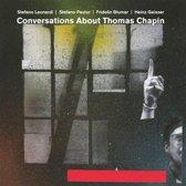 Conversations About Thomas Chapin