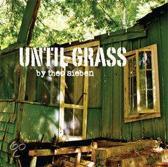 Until Grass